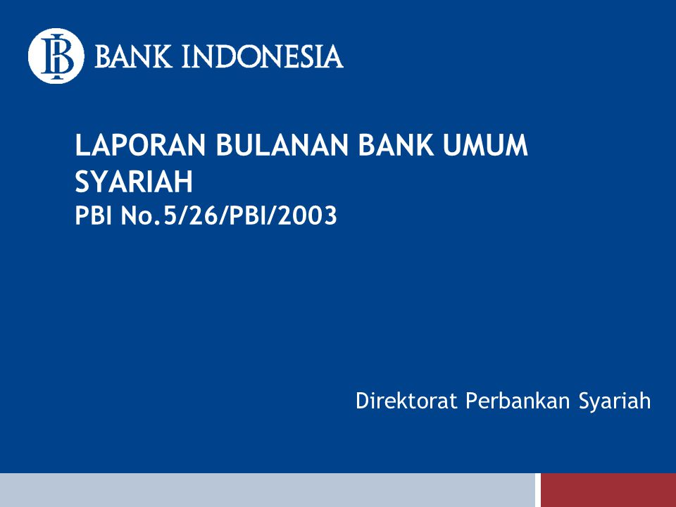 LAPORAN BULANAN BANK UMUM SYARIAH PBI No.5/26/PBI/2003