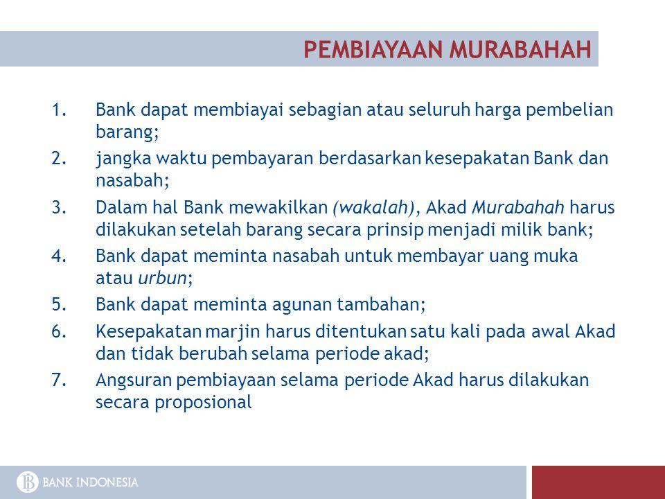 PEMBIAYAAN MURABAHAH Bank dapat membiayai sebagian atau seluruh harga pembelian barang;