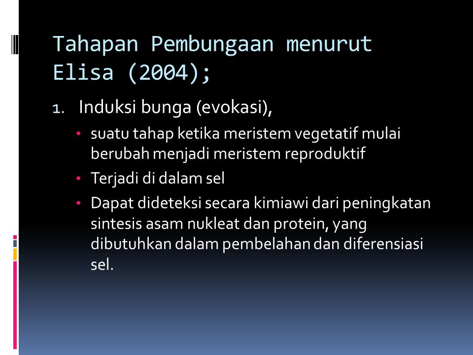 Tahapan Pembungaan menurut Elisa (2004);