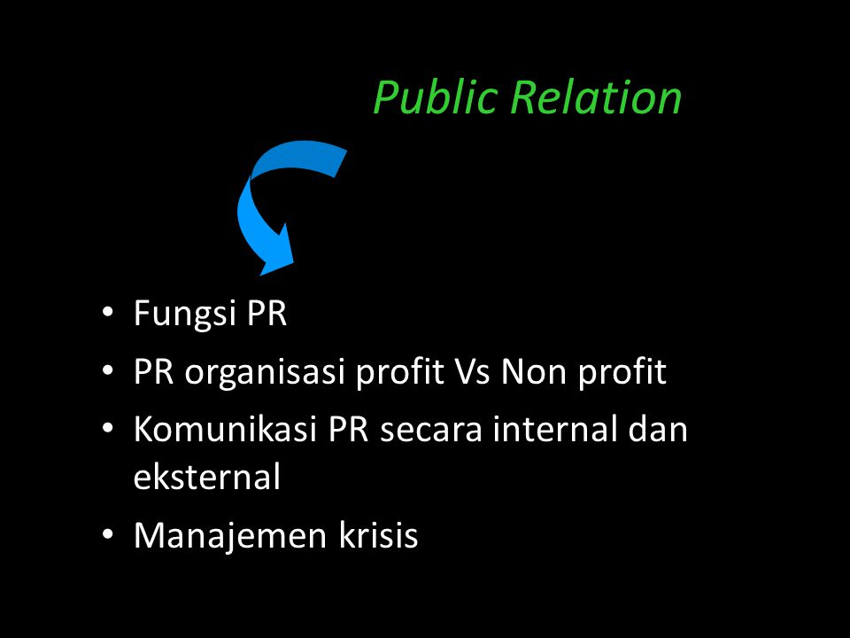 Public Relation Fungsi PR PR organisasi profit Vs Non profit