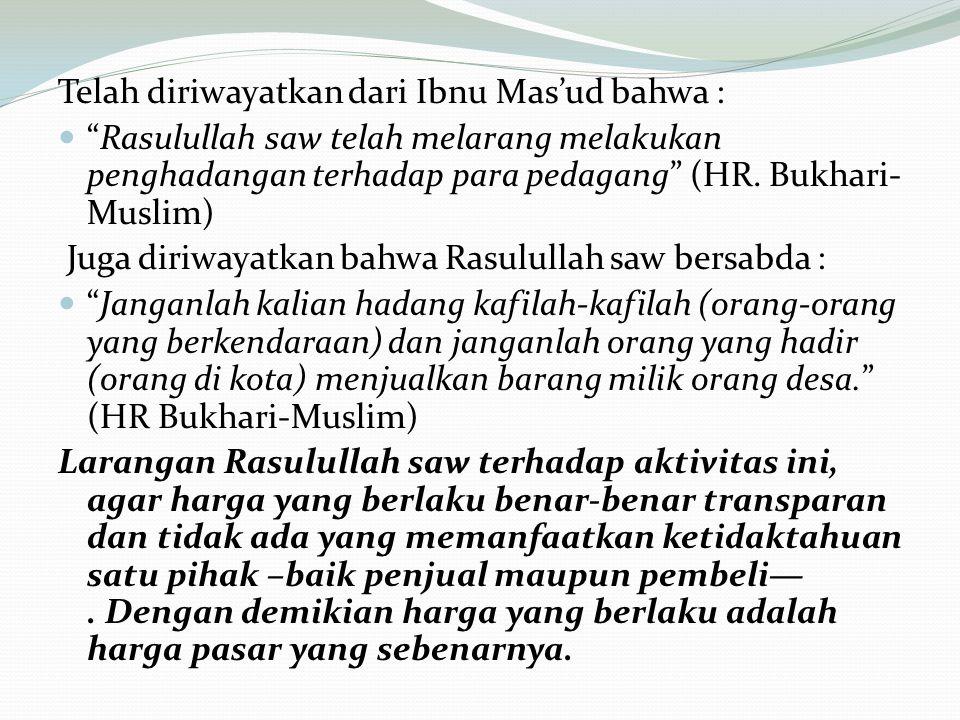 Telah diriwayatkan dari Ibnu Mas'ud bahwa :