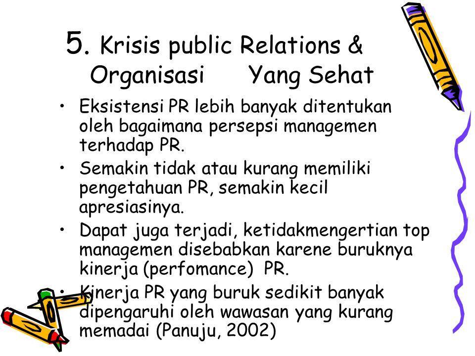 5. Krisis public Relations & Organisasi Yang Sehat
