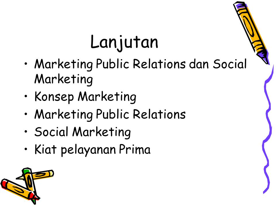 Lanjutan Marketing Public Relations dan Social Marketing