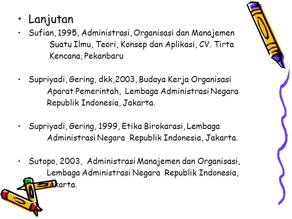 Lanjutan Sufian, 1995, Administrasi, Organisasi dan Manajemen