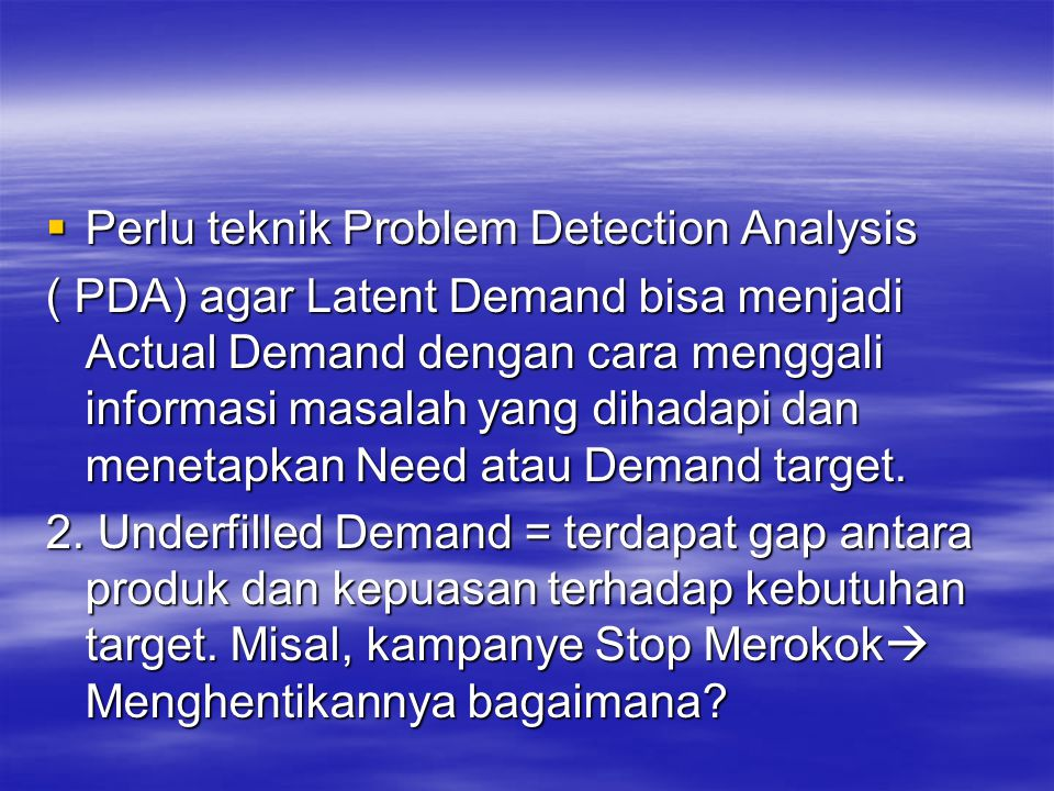 Perlu teknik Problem Detection Analysis
