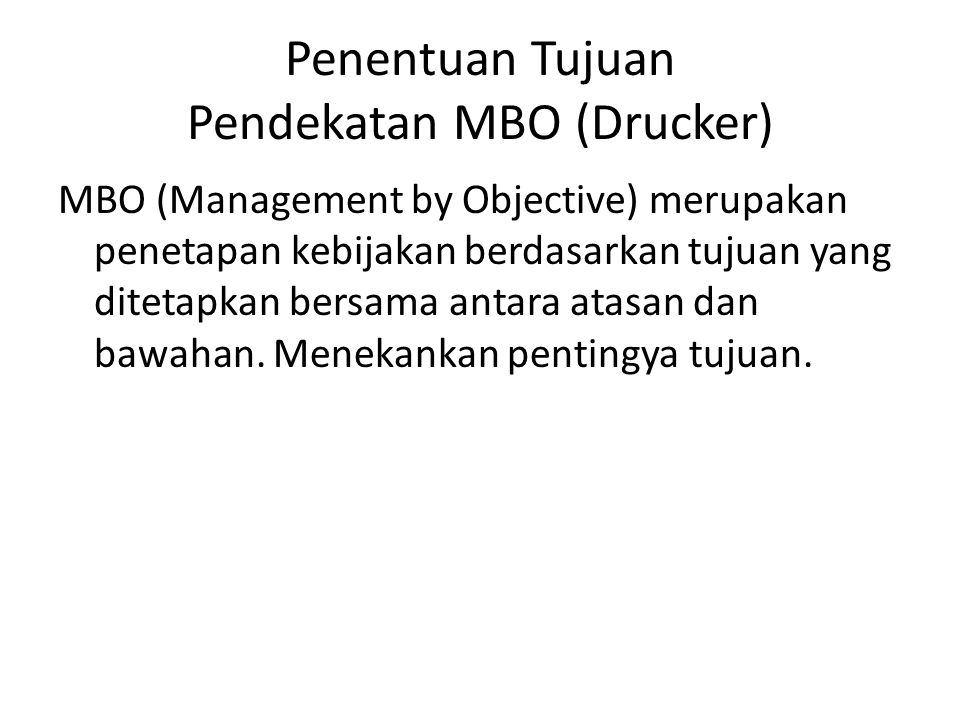 Penentuan Tujuan Pendekatan MBO (Drucker)