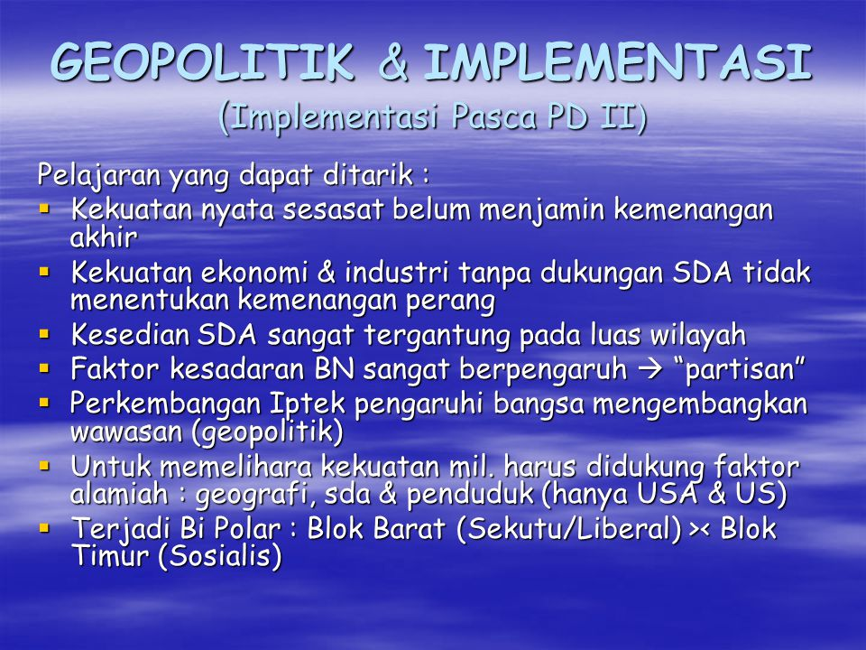 GEOPOLITIK & IMPLEMENTASI (Implementasi Pasca PD II)