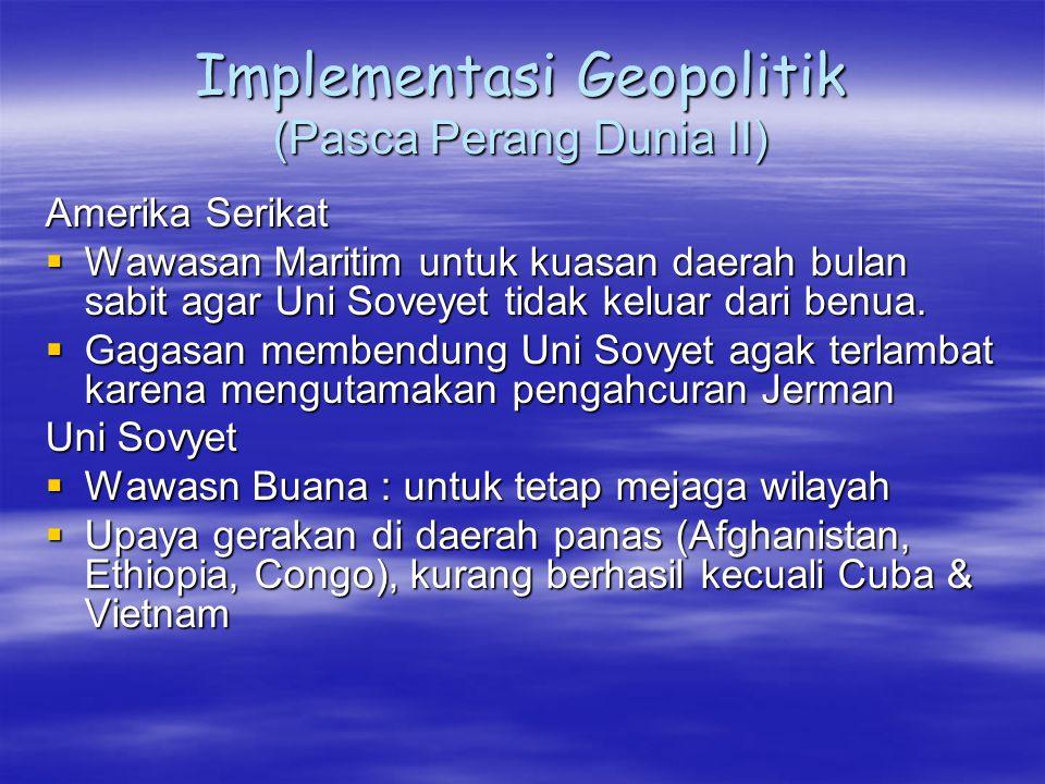 Implementasi Geopolitik (Pasca Perang Dunia II)
