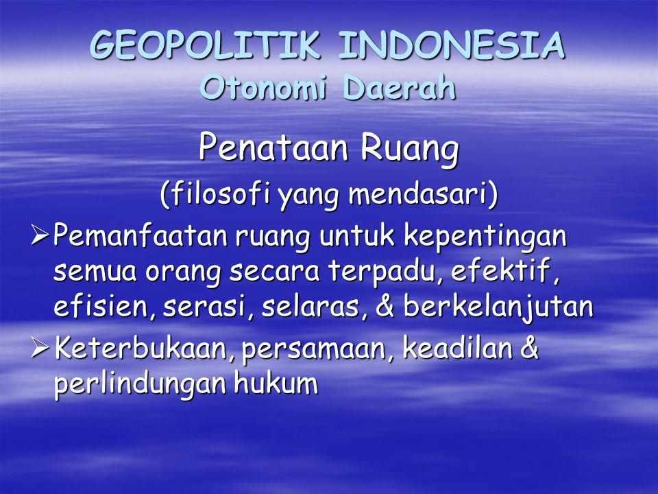 GEOPOLITIK INDONESIA Otonomi Daerah