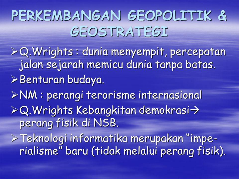 PERKEMBANGAN GEOPOLITIK & GEOSTRATEGI