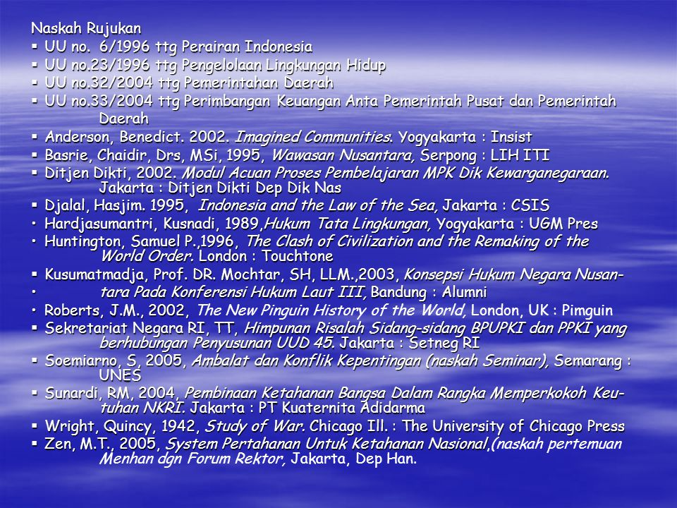 Naskah Rujukan UU no. 6/1996 ttg Perairan Indonesia. UU no.23/1996 ttg Pengelolaan Lingkungan Hidup.