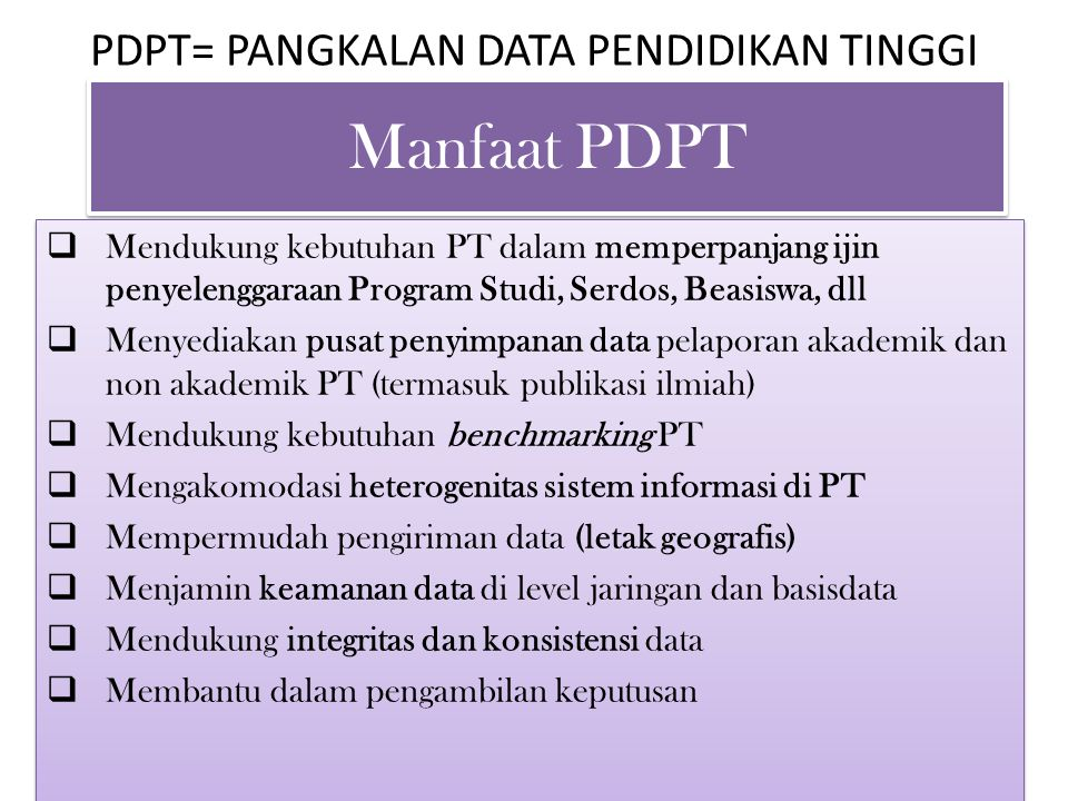 PDPT= PANGKALAN DATA PENDIDIKAN TINGGI