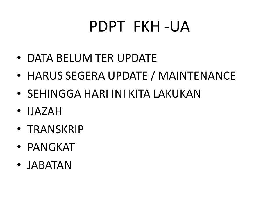 PDPT FKH -UA DATA BELUM TER UPDATE HARUS SEGERA UPDATE / MAINTENANCE