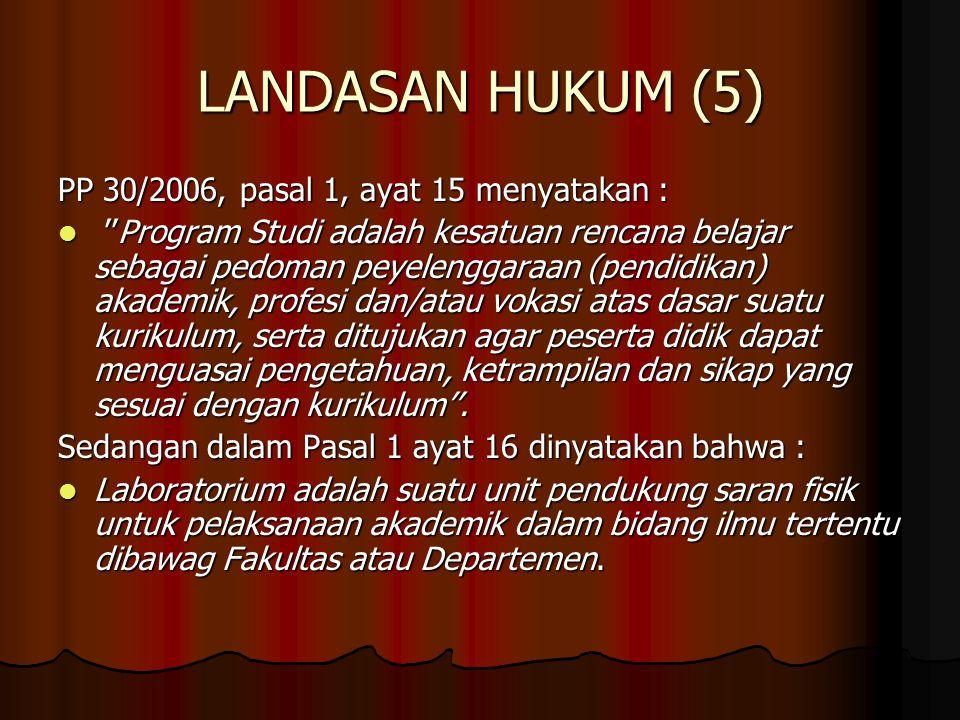 LANDASAN HUKUM (5) PP 30/2006, pasal 1, ayat 15 menyatakan :