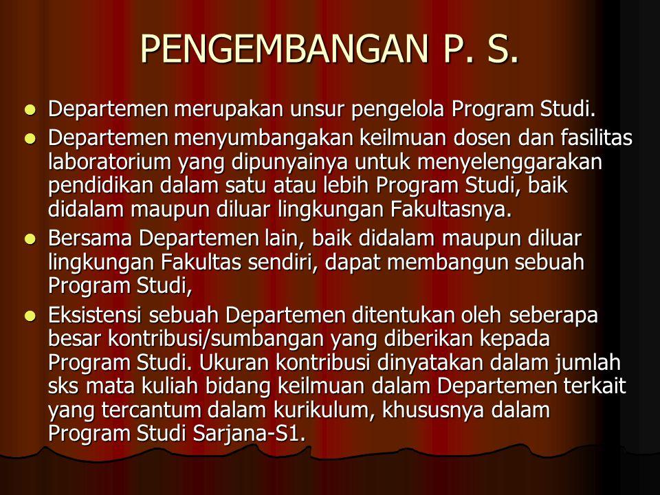 PENGEMBANGAN P. S. Departemen merupakan unsur pengelola Program Studi.