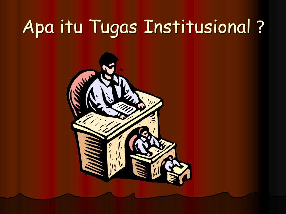Apa itu Tugas Institusional