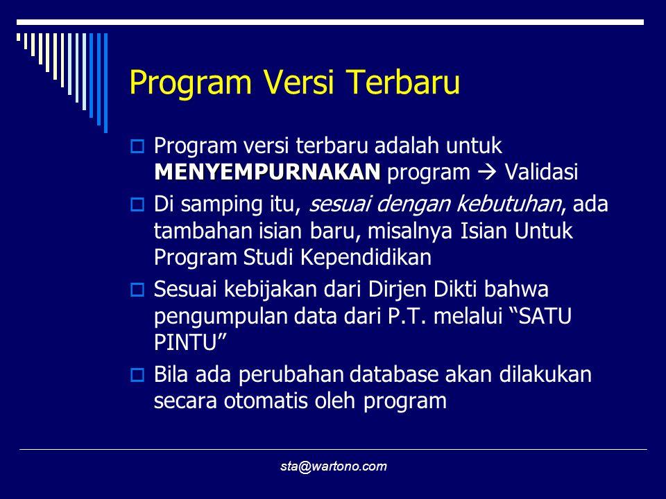 Program Versi Terbaru Program versi terbaru adalah untuk MENYEMPURNAKAN program  Validasi.