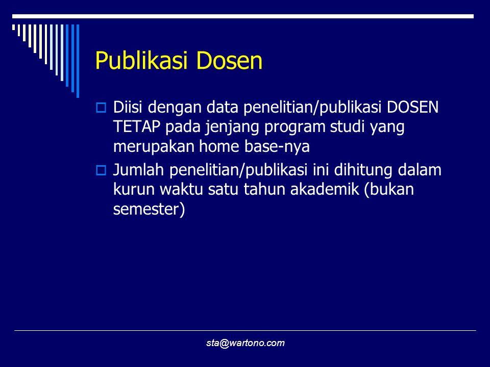 Publikasi Dosen Diisi dengan data penelitian/publikasi DOSEN TETAP pada jenjang program studi yang merupakan home base-nya.