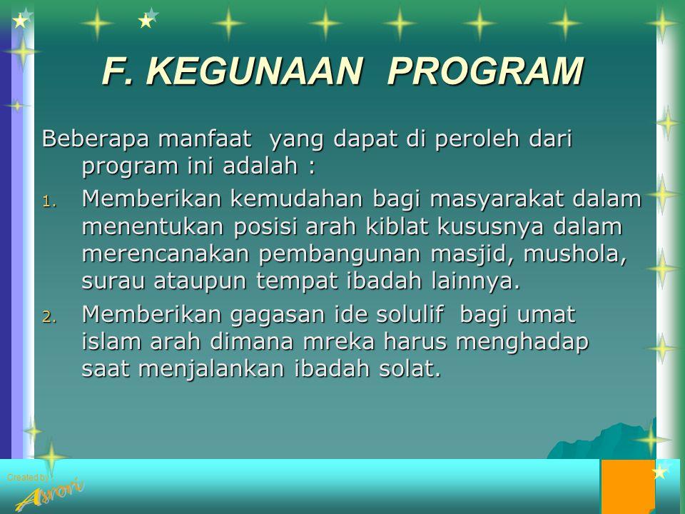 F. KEGUNAAN PROGRAM Beberapa manfaat yang dapat di peroleh dari program ini adalah :