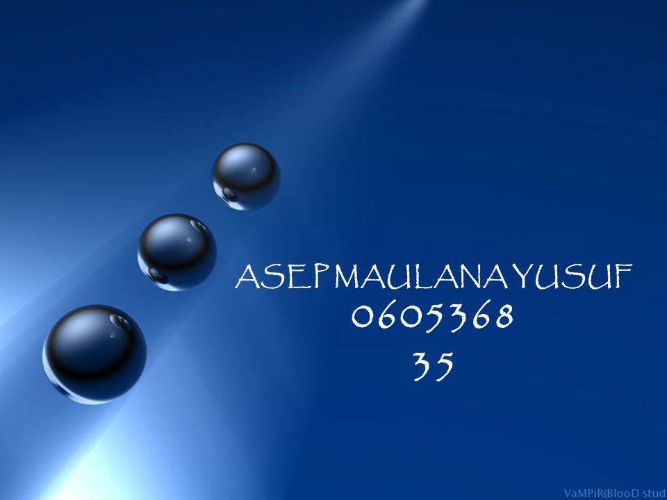 ASEP MAULANA YUSUF 0605368 35
