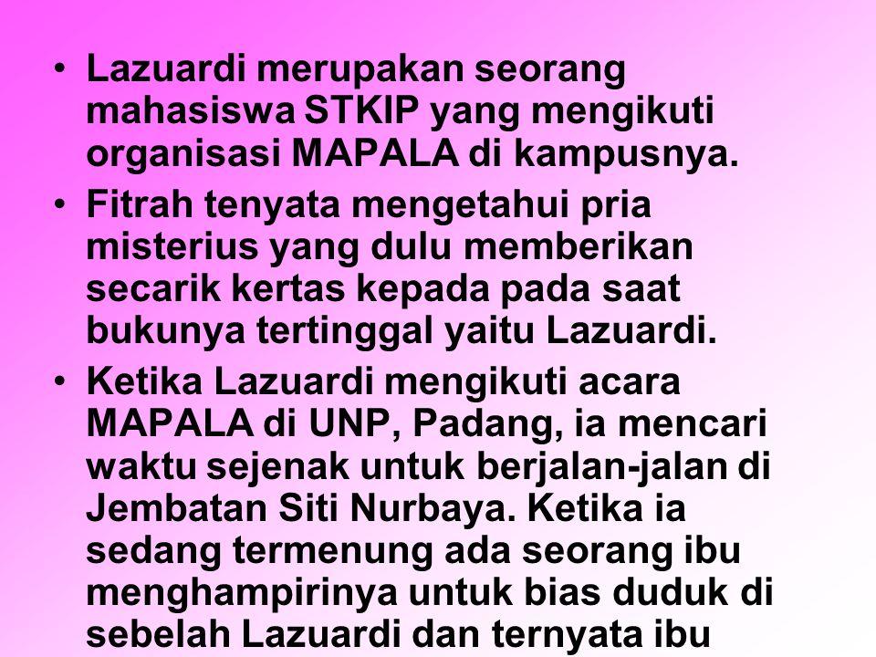 Lazuardi merupakan seorang mahasiswa STKIP yang mengikuti organisasi MAPALA di kampusnya.