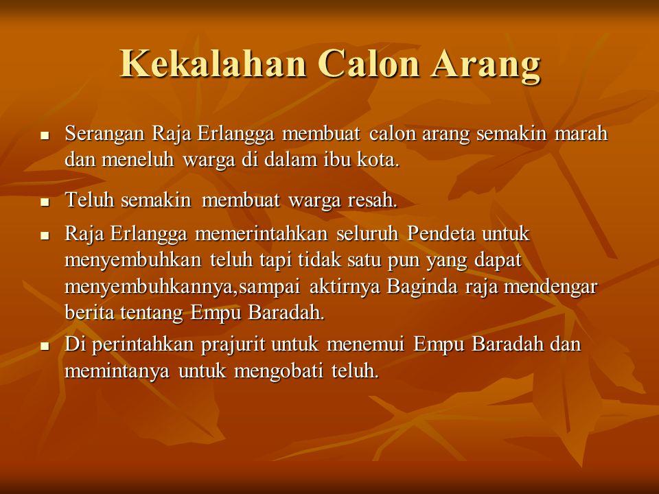 Kekalahan Calon Arang Serangan Raja Erlangga membuat calon arang semakin marah dan meneluh warga di dalam ibu kota.