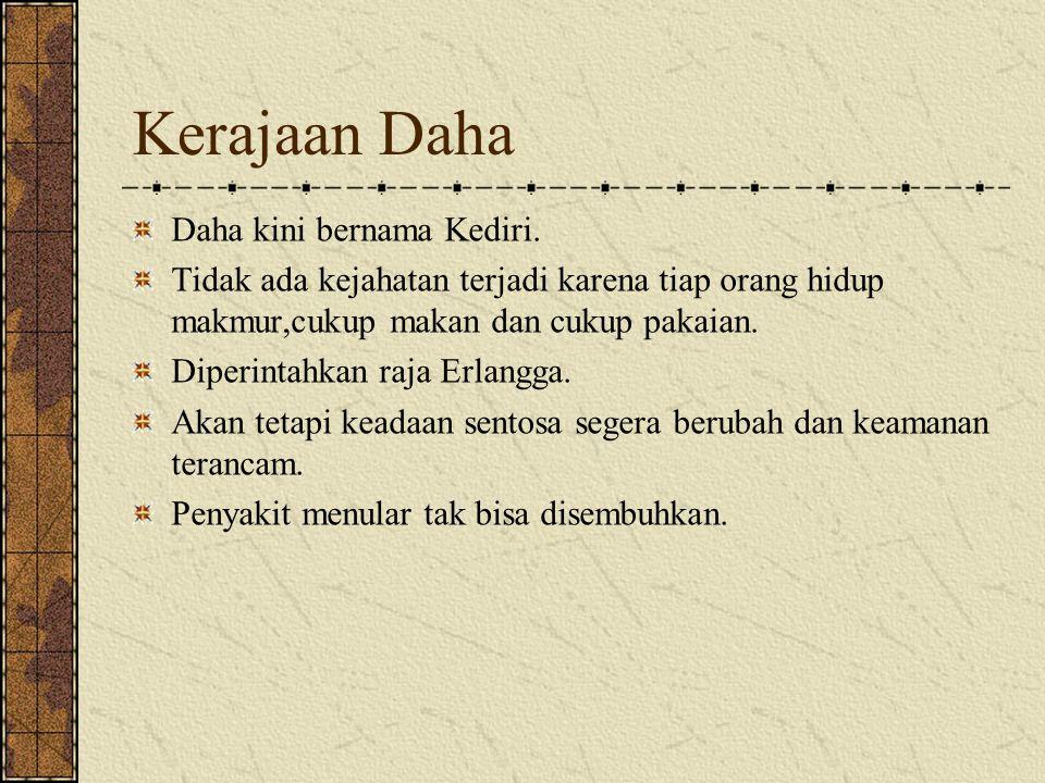 Kerajaan Daha Daha kini bernama Kediri.