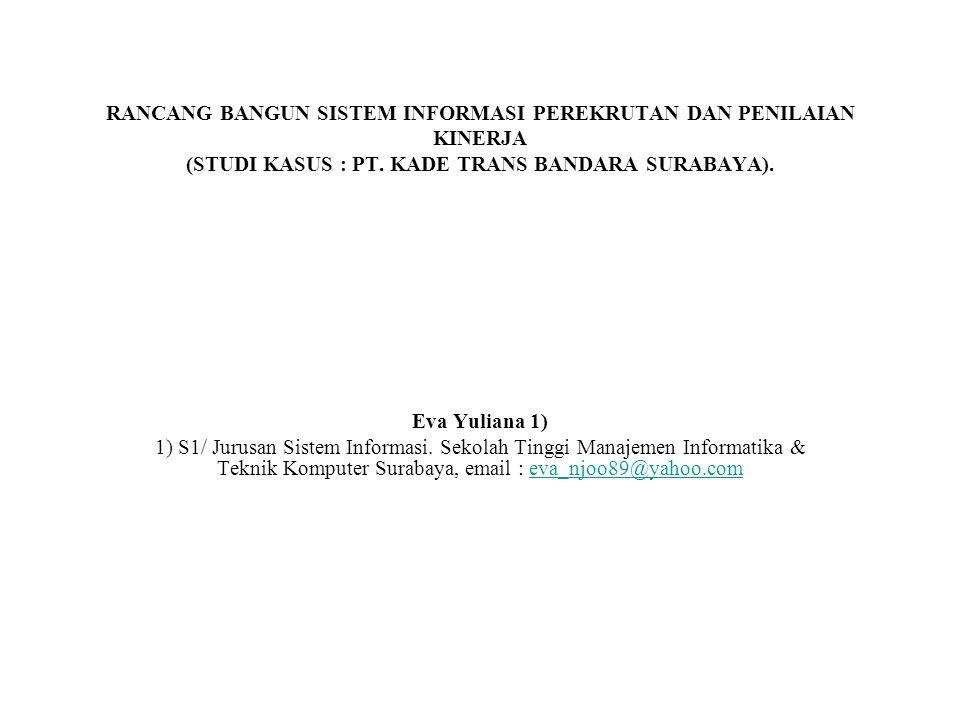 RANCANG BANGUN SISTEM INFORMASI PEREKRUTAN DAN PENILAIAN KINERJA (STUDI KASUS : PT. KADE TRANS BANDARA SURABAYA).