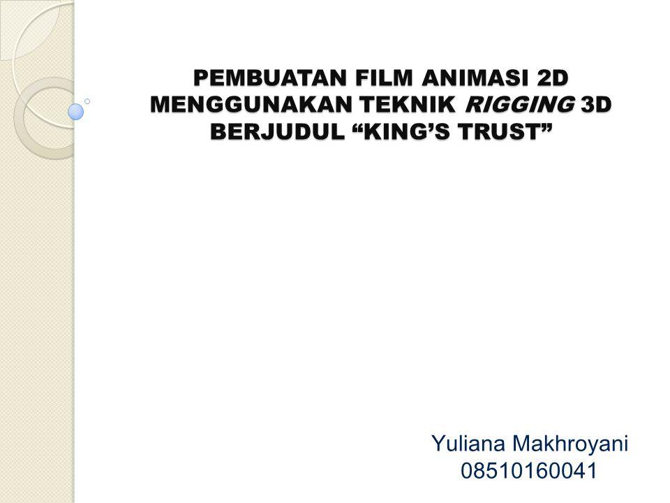 PEMBUATAN FILM ANIMASI 2D MENGGUNAKAN TEKNIK RIGGING 3D BERJUDUL KING'S TRUST