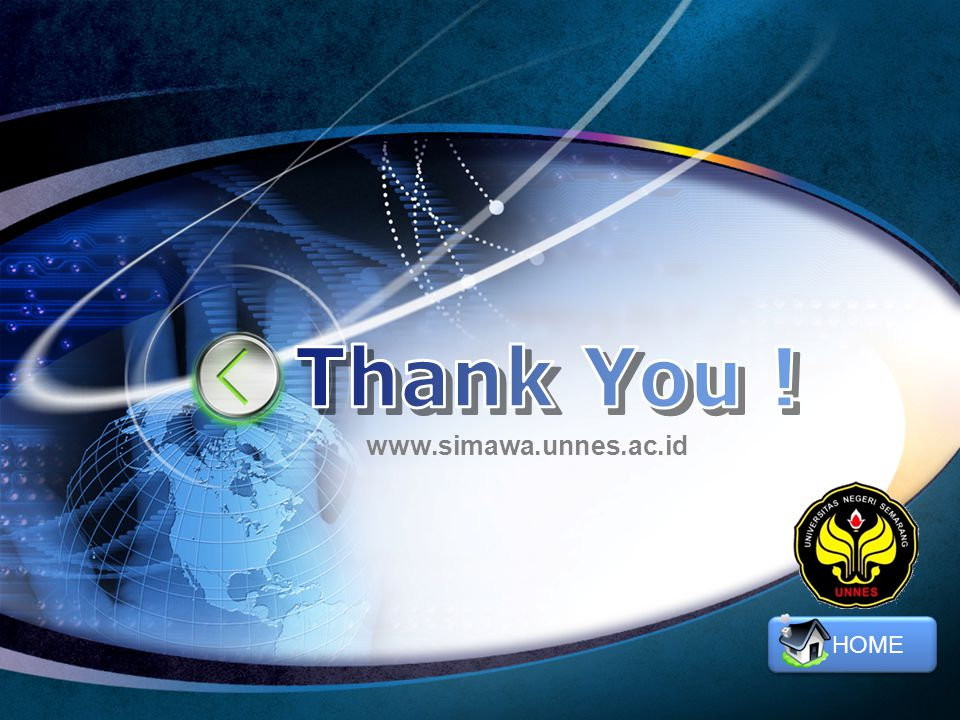 Thank You ! www.simawa.unnes.ac.id HOME