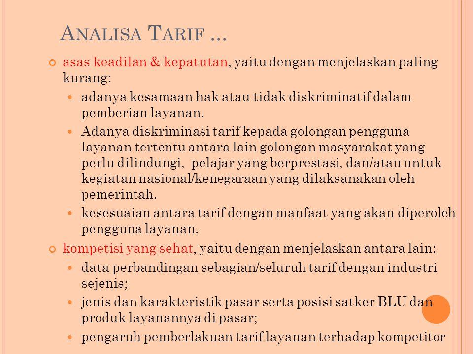 Analisa Tarif ... asas keadilan & kepatutan, yaitu dengan menjelaskan paling kurang: