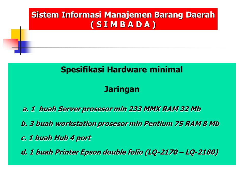 Sistem Informasi Manajemen Barang Daerah Spesifikasi Hardware minimal