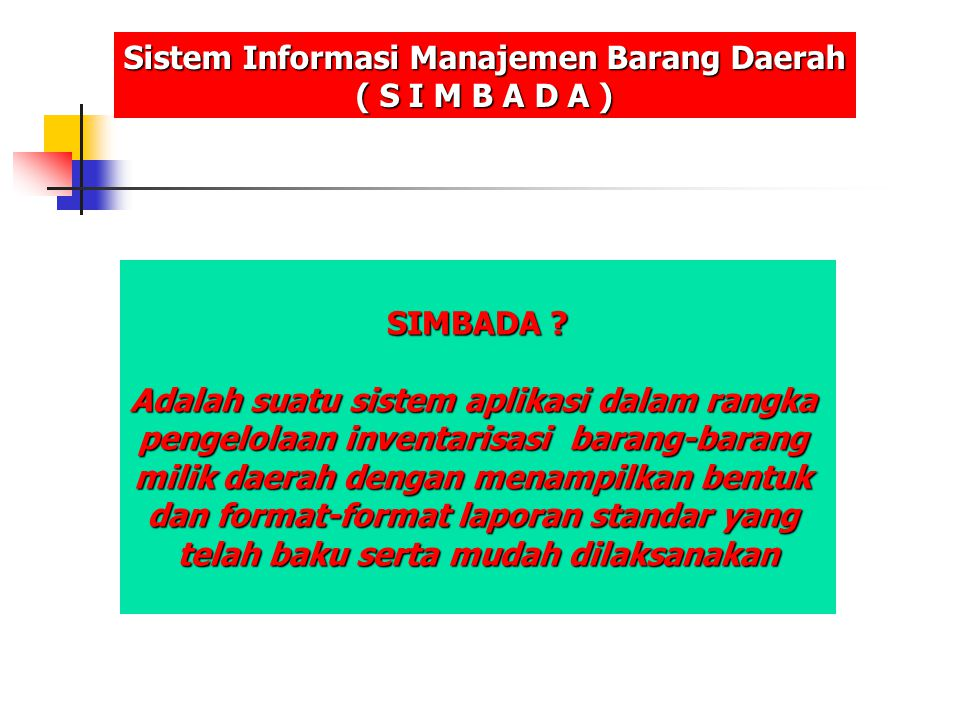 Sistem Informasi Manajemen Barang Daerah ( S I M B A D A )
