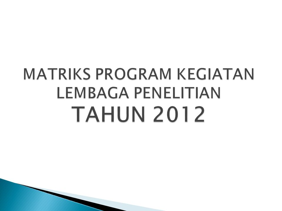 MATRIKS PROGRAM KEGIATAN LEMBAGA PENELITIAN TAHUN 2012