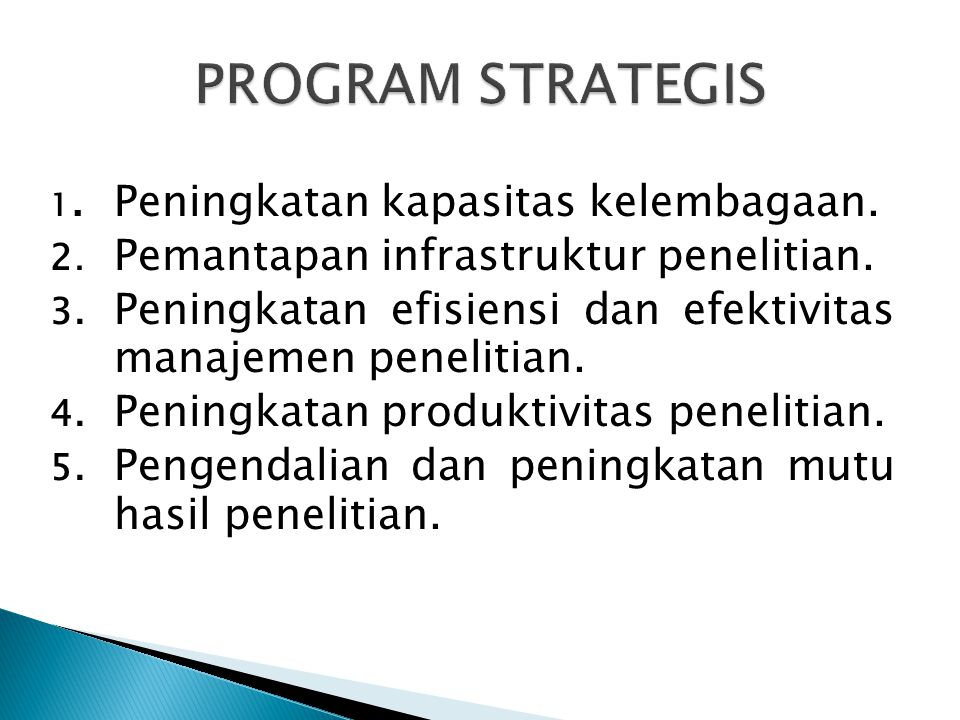 PROGRAM STRATEGIS 2. Pemantapan infrastruktur penelitian.