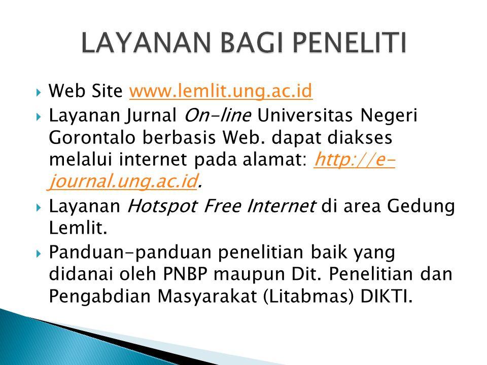 LAYANAN BAGI PENELITI Web Site www.lemlit.ung.ac.id