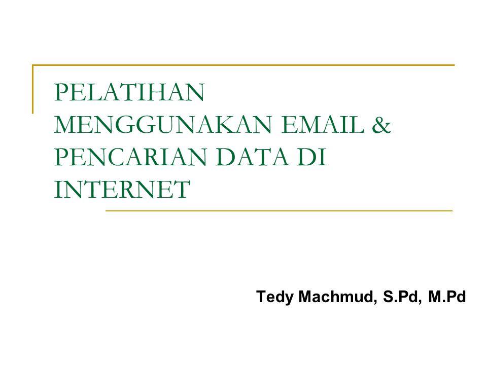 PELATIHAN MENGGUNAKAN EMAIL & PENCARIAN DATA DI INTERNET