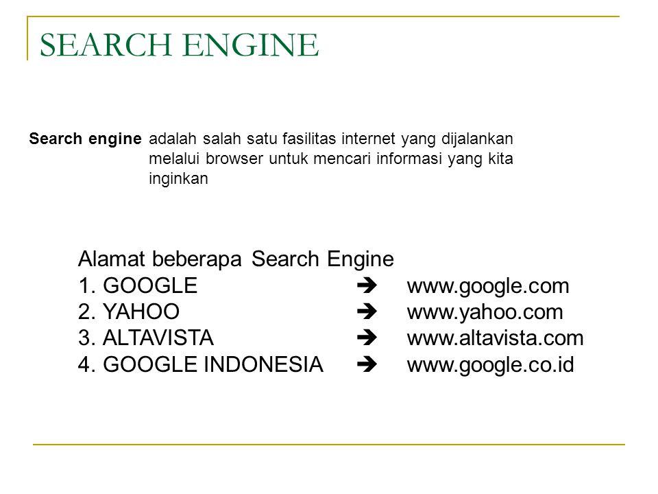 SEARCH ENGINE Alamat beberapa Search Engine GOOGLE  www.google.com