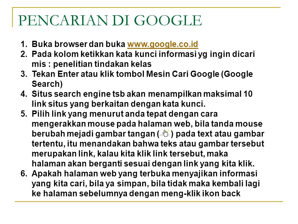 PENCARIAN DI GOOGLE Buka browser dan buka www.google.co.id