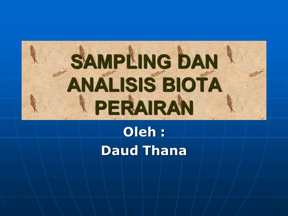 SAMPLING DAN ANALISIS BIOTA PERAIRAN