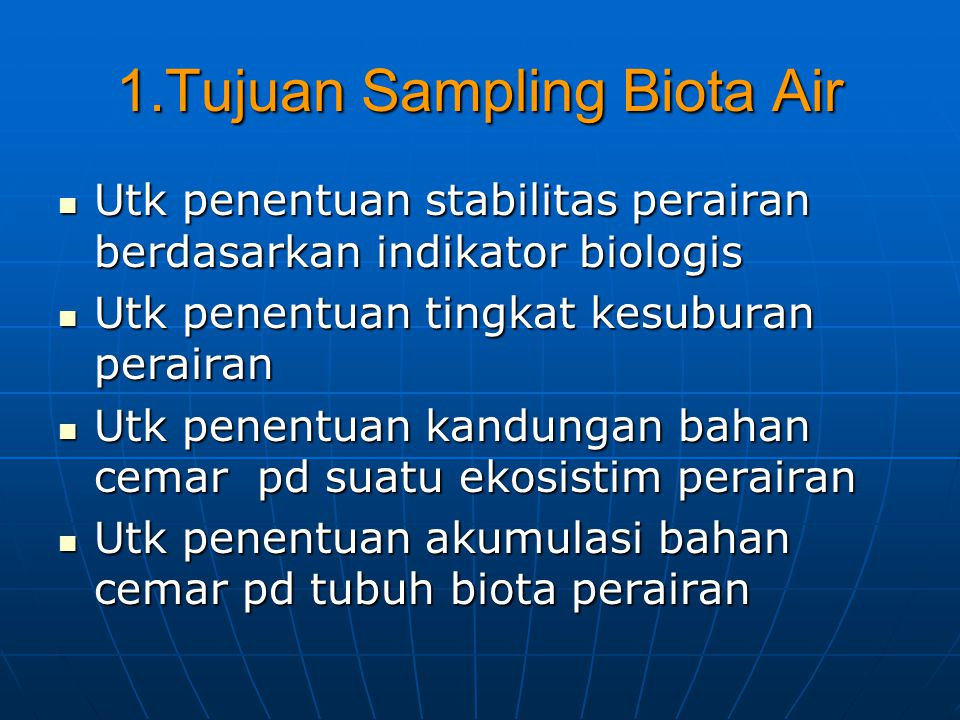 1.Tujuan Sampling Biota Air