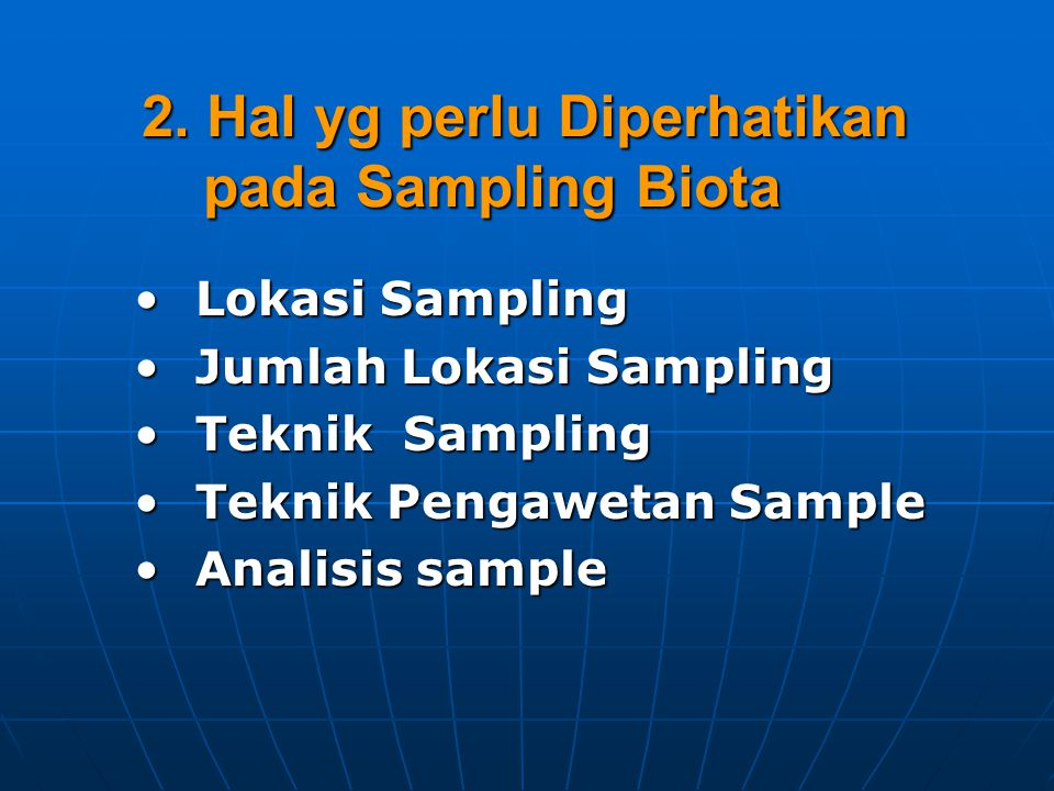 2. Hal yg perlu Diperhatikan pada Sampling Biota