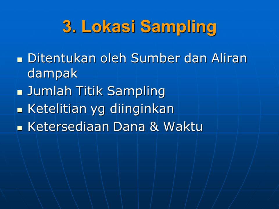 3. Lokasi Sampling Ditentukan oleh Sumber dan Aliran dampak