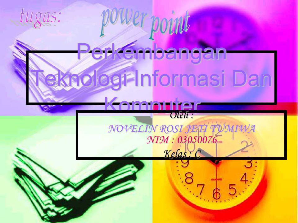 Perkembangan Teknologi Informasi Dan Komputer