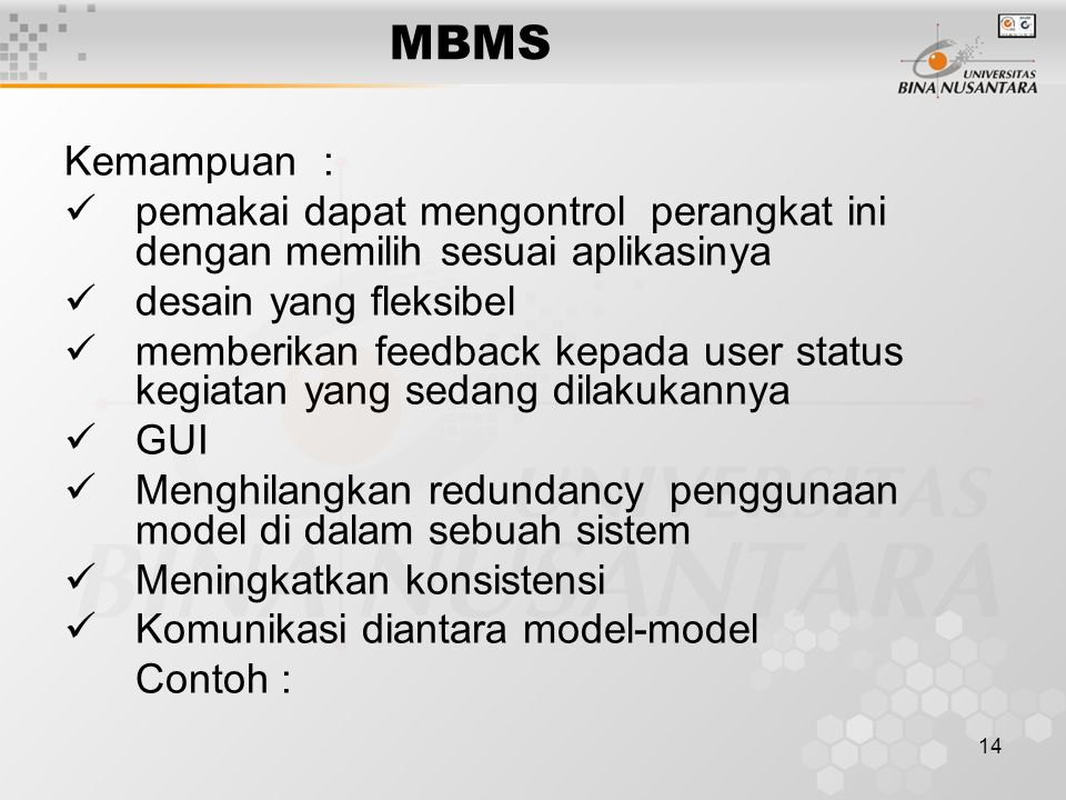 MBMS Kemampuan : pemakai dapat mengontrol perangkat ini dengan memilih sesuai aplikasinya. desain yang fleksibel.