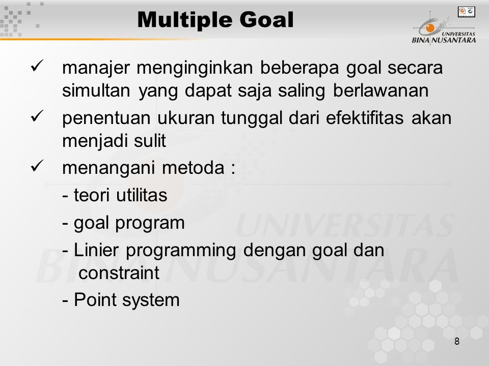 Multiple Goal manajer menginginkan beberapa goal secara simultan yang dapat saja saling berlawanan.