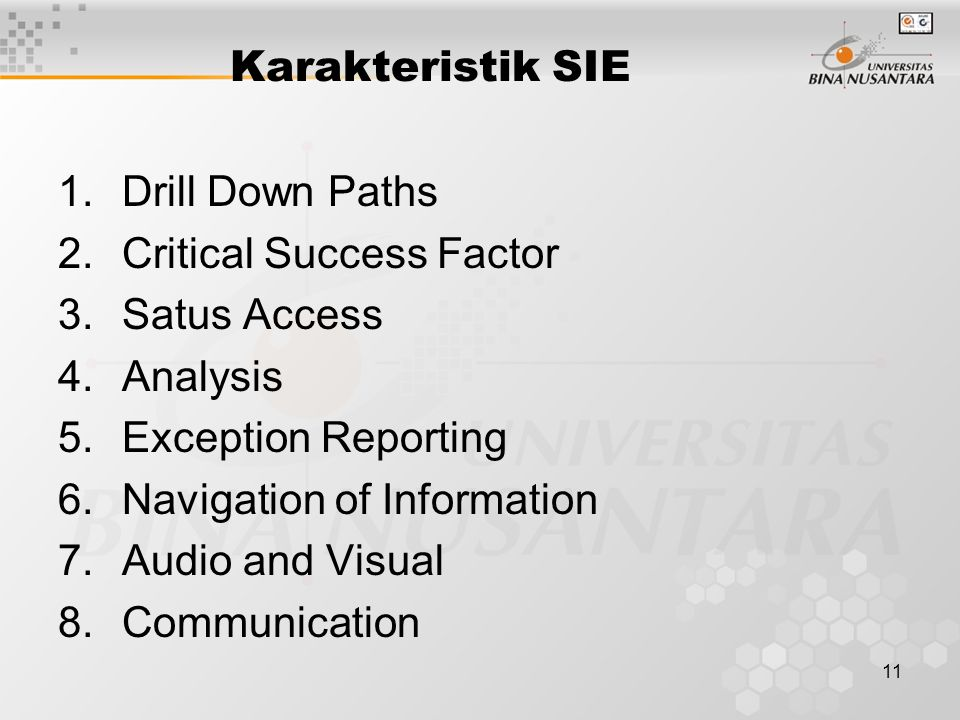 Karakteristik SIE Drill Down Paths. Critical Success Factor. Satus Access. Analysis. Exception Reporting.