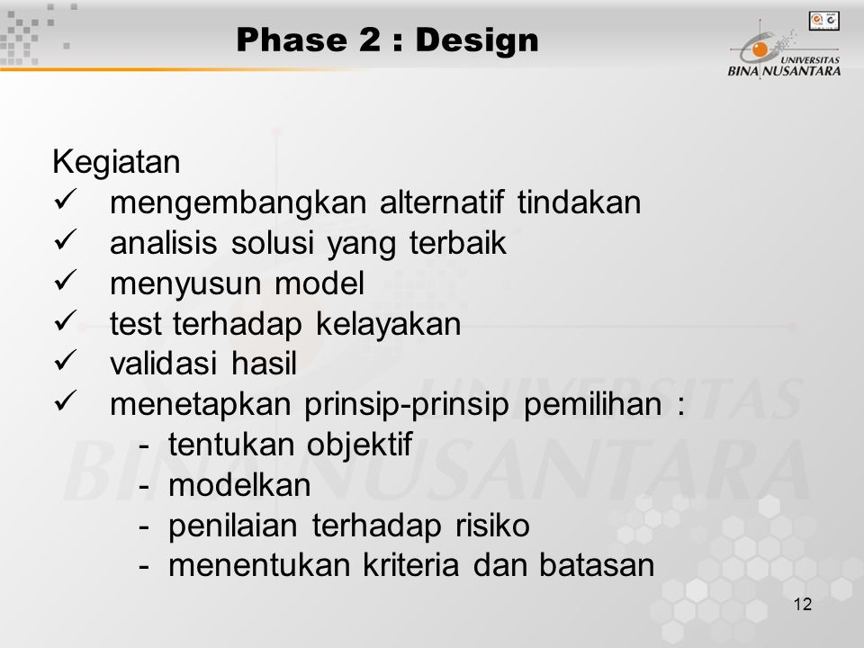 Phase 2 : Design Kegiatan. mengembangkan alternatif tindakan. analisis solusi yang terbaik. menyusun model.