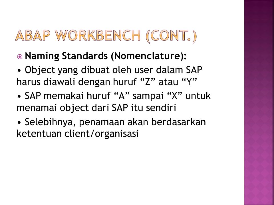 ABAP WORKBENCH (cont.) Naming Standards (Nomenclature):