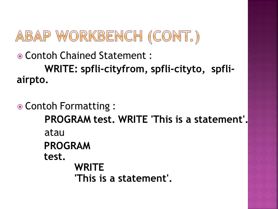 ABAP WORKBENCH (CONT.) Contoh Chained Statement :